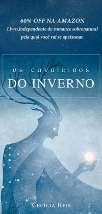 Dica de leitura: Os Cavaleiros de Inverno, de Cecília Reis. em breve, mais informações sobre o livro por aqui